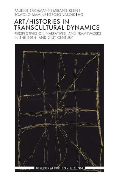 Art/Histories in Transcultural Dynamics