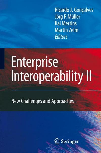 Enterprise Interoperability II: New Challenges and Approaches