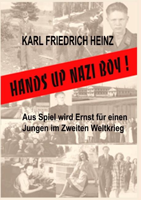 Hands up Nazi Boy!, Karl Friedrich Heinz