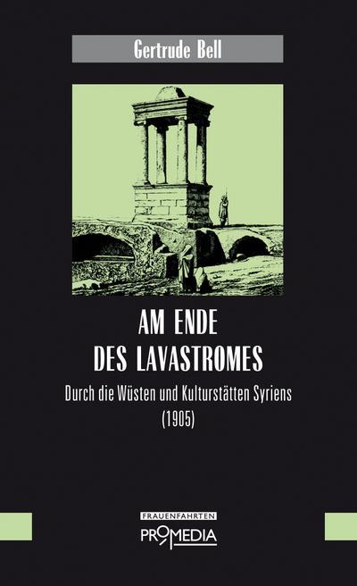 Am Ende des Lavastromes: Durch die Wüsten und Kulturstätten Syriens (1905)