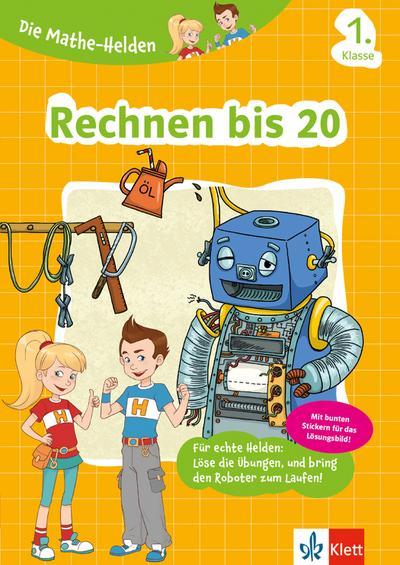 Klett Die Mathe-Helden Rechnen bis 20 1. Klasse: Mathematik Grundschule