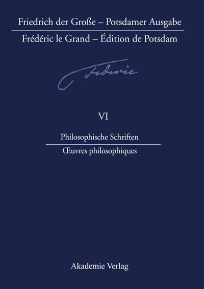 Philosophische Schriften - Oeuvres philosophiques