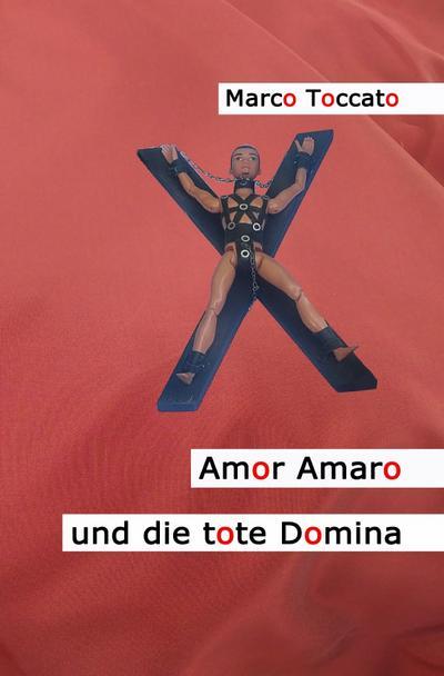 Amor Amaro und die tote Domina