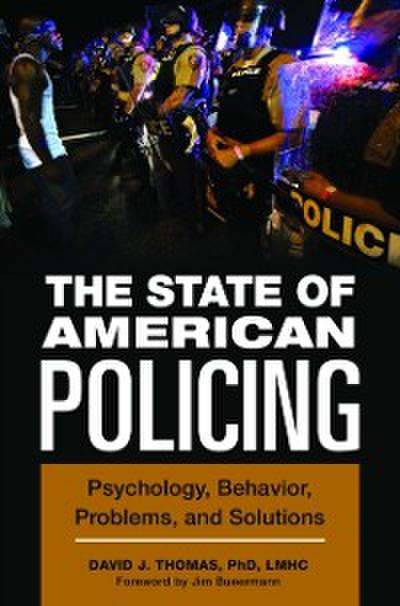State of American Policing: Psychology, Behavior, Problems, and Solutions