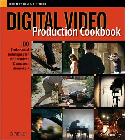 Digital Video Production Cookbook