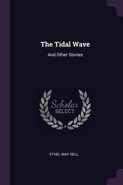 The Tidal Wave: And Other Stories