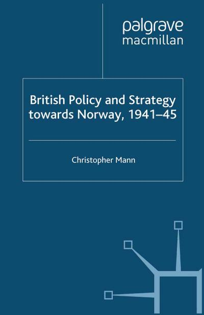 British Policy and Strategy towards Norway, 1941-45