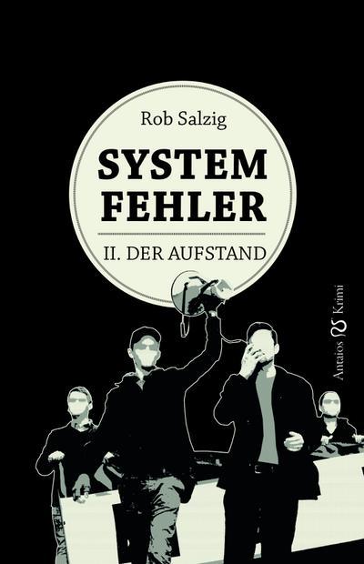 Systemfehler II. Der Aufstand