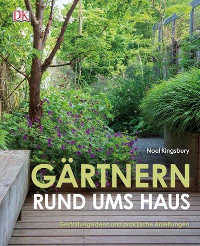Gärtnern rund ums Haus: Gestaltungsideen und praktische Anleitungen