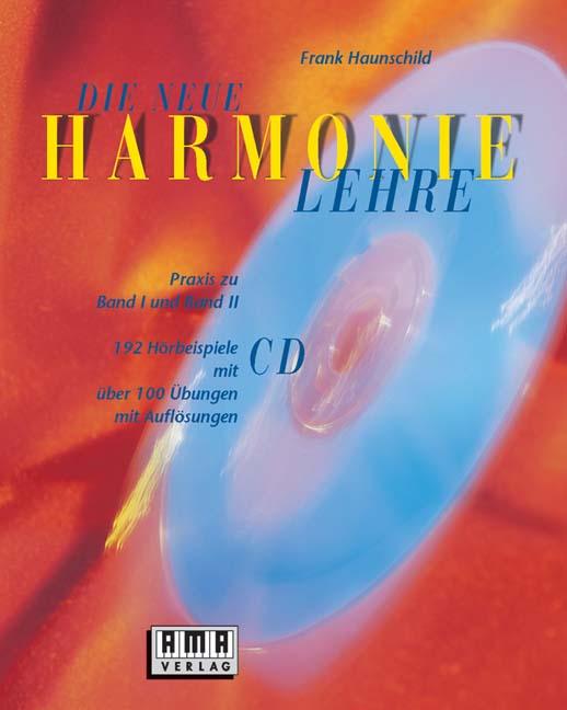 Die neue Harmonielehre. Mit CD. Praxis zu Band I und II Frank Haunschild
