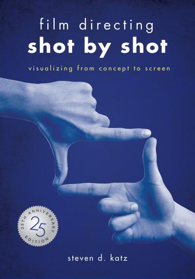 Film Directing: Shot by Shot - 25th Anniversary Edition