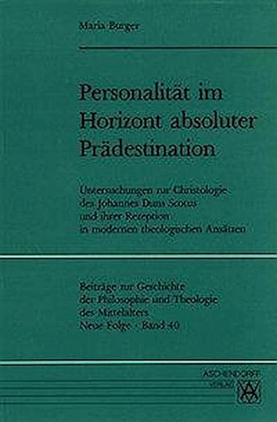 Personalität im Horizont absoluter Prädestination