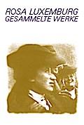 Luxemburg - Gesammelte Werke / Gesammelte Werke Bd. 7.2: 1907 bis 1918