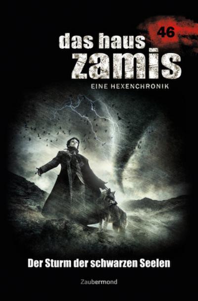 Das Haus Zamis, Eine Hexenchronik - Der Sturm der schwarzen Seelen