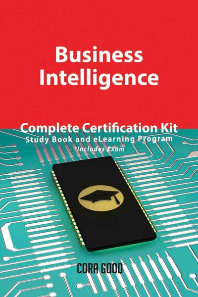 Business Intelligence Complete Certification Kit - Study Book and eLearning Program
