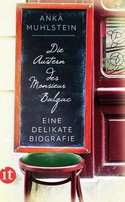 Die Austern des Monsieur Balzac: Eine delikate Biografie (insel taschenbuch)
