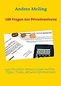 100 Fragen zur Privatinsolvenz - Andrea Meiling