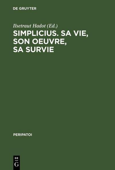 Simplicius, sa vie, son oeuvre, sa survie