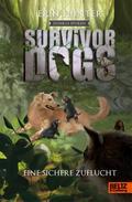Survivor Dogs II 05. Dunkle Spuren. Eine sichere Zuflucht