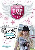 Plötzlich Topmodel, Band 01; Mein erstes Fotoshooting; Deutsch
