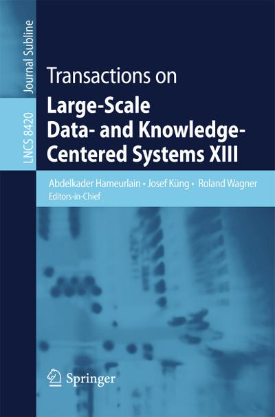Transactions on Large-Scale Data- and Knowledge-Centered Systems XIII. Vol.XIII