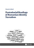 Postcolonial Readings of Romanian Identity Narratives