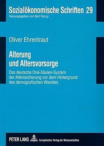 Alterung und Altersvorsorge Oliver Ehrentraut
