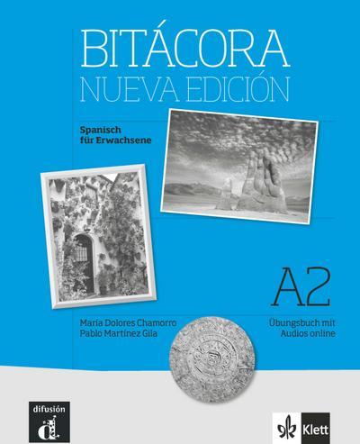 Bitácora. Nueva edición. A2. Übungsbuch + Audios online