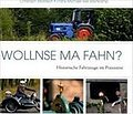 Wollnse ma fahn: Historische Fahrzeuge im Pra ...