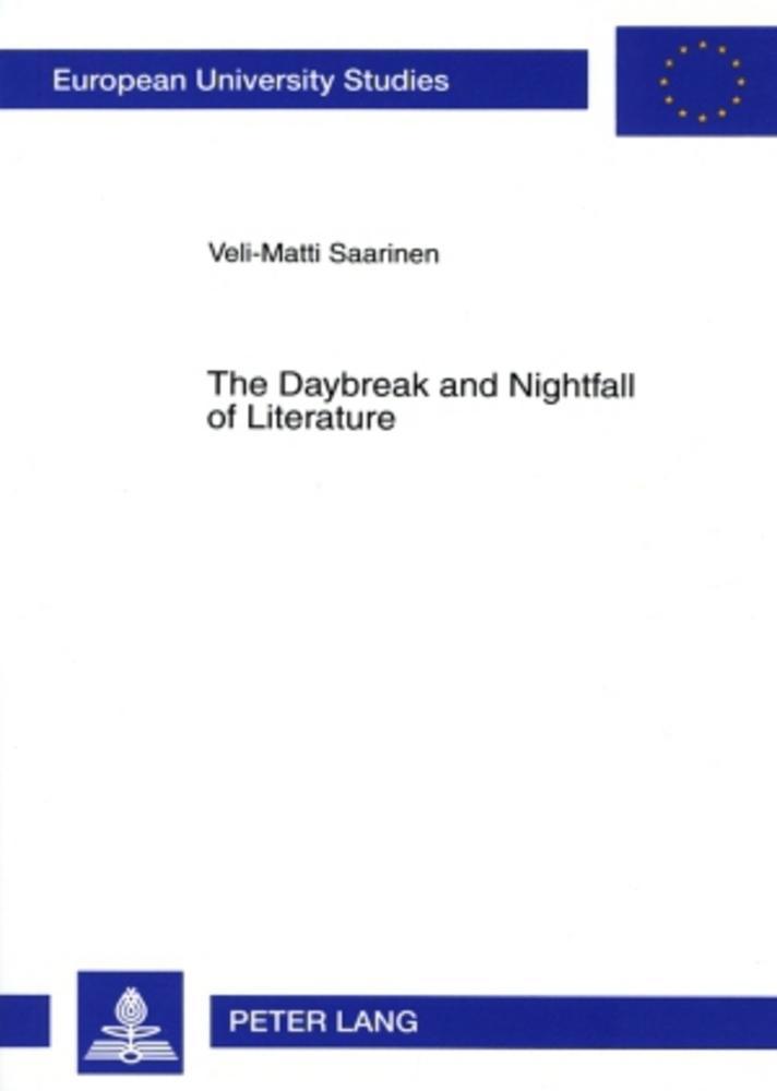 The Daybreak and Nightfall of Literature - Veli-Matti Saarin ... 9783631568040
