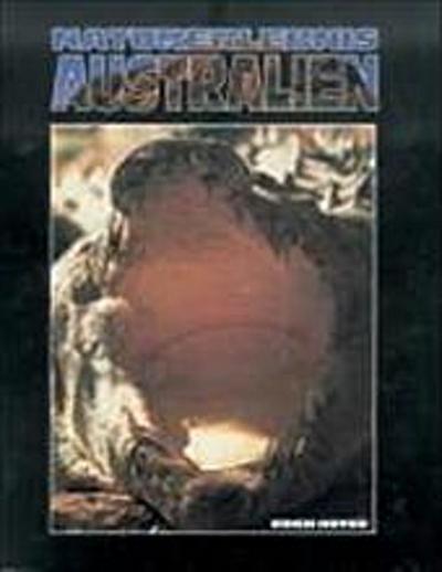 Naturerlebnis Australien: Pflanzen, Tiere, Nationalparks
