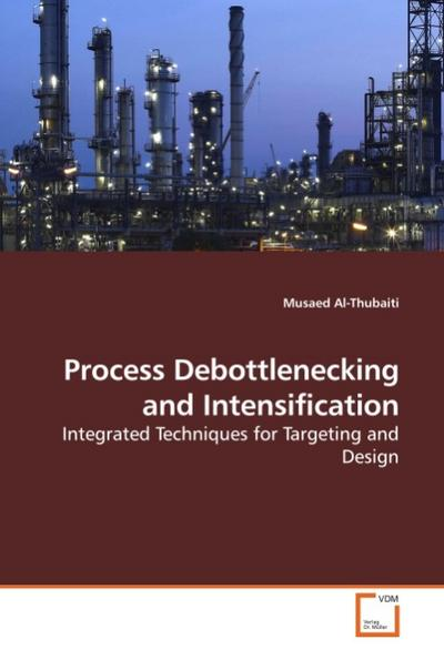 Process Debottlenecking and Intensification