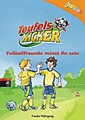 Teufelskicker Junior - Fußballfreunde müsst i ...