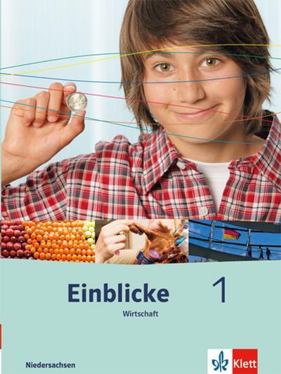 Einblicke Wirtschaft. Schülerbuch 7./8. Schuljahr. Ausgabe für Niedersachsen