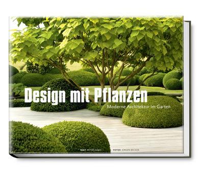 Design mit Pflanzen - Moderne Architektur im Garten
