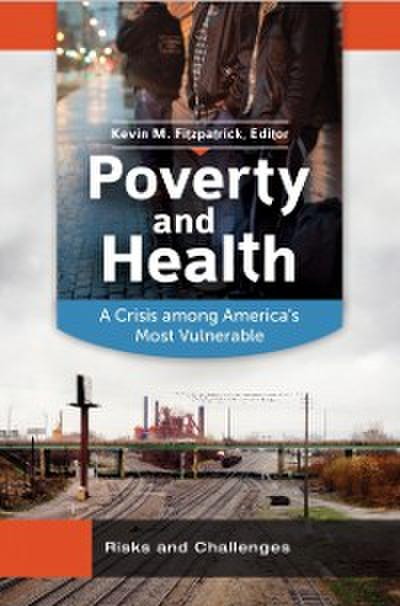 Poverty and Health: A Crisis Among America's Most Vulnerable [2 volumes]