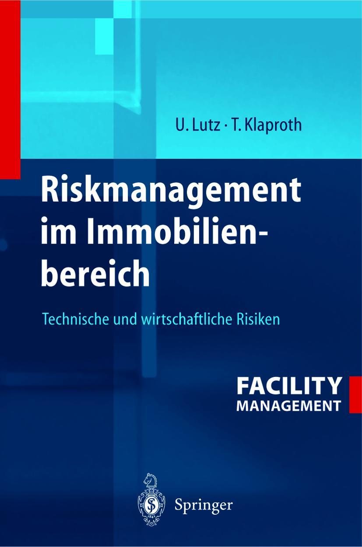 Riskmanagement im Immobilienbereich Thomas Klaproth