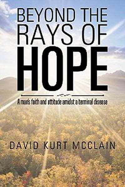 Beyond the Rays of Hope
