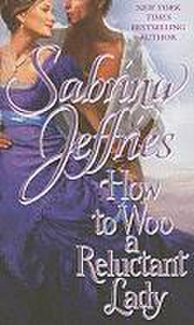 How to Woo a Reluctant Lady (The Hellions of Halstead Hall, Band 3)