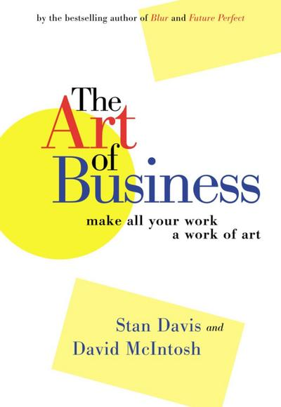 The Art of Business: Make All Your Work a Work of Art