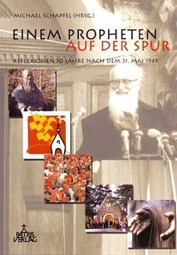 Einem Propheten auf der Spur Michael Schapfel