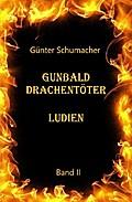 Gunbald Drachentöter Ludien Band II