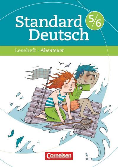 Standard Deutsch: 5./6. Schuljahr - Abenteuer: Leseheft mit Lösungen