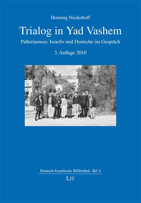 Trialog in Yad Vashem Henning Niederhoff