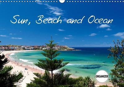 Sun, Beach and Ocean (Wall Calendar 2019 DIN A3 Landscape)