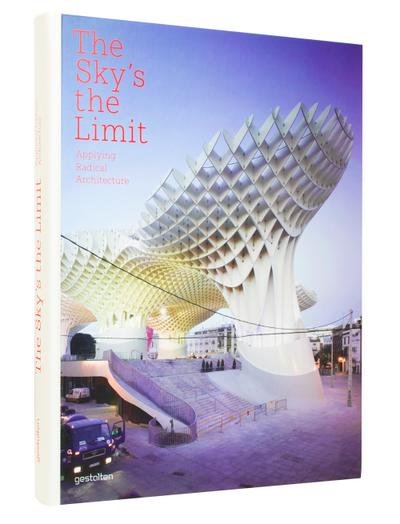 The Sky's the Limit: Applying Radical Architecture