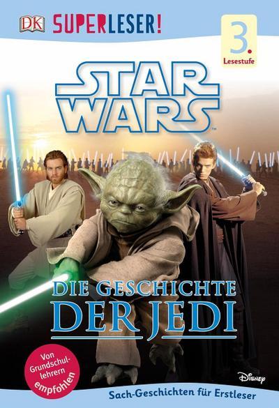 SUPERLESER! Star Wars™ Die Geschichte der Jedi; 3. Lesestufe Sach-Geschichten für Leseprofis; SUPERLESER!; Deutsch; Mit zahlreichen Farbfotos, farbigen Illustrationen und Lesebändchen