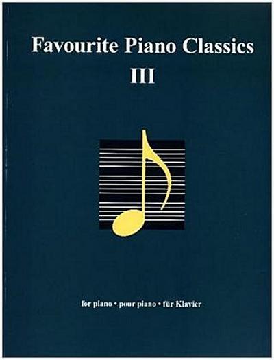 Favourite Piano Classics, für Klavier. Bd.3