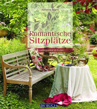 Romantische Sitzplätze: Lieblingsplätze im Garten
