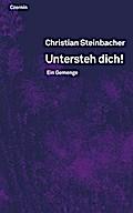 Untersteh dich!; Ein Gemenge; Deutsch
